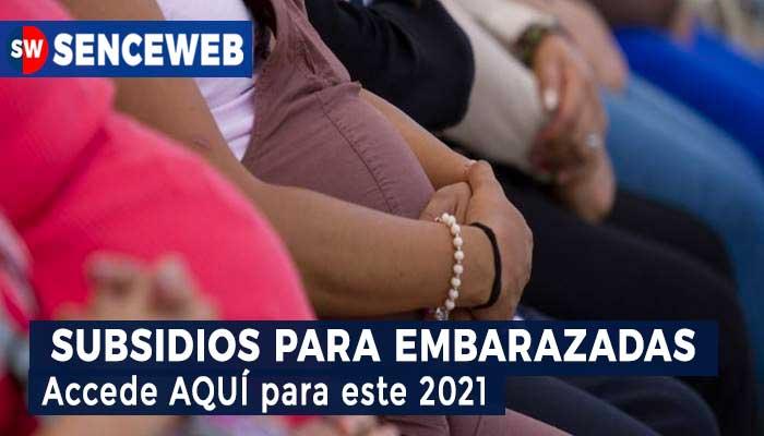 Subsidio para Embarazadas 2021